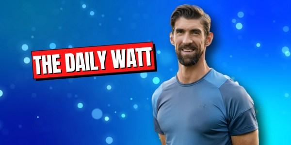Daily Watt Michael Phelps